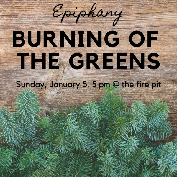 Epiphany Burning of the Greens