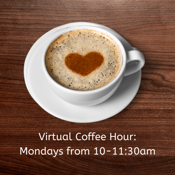 Virtual Coffee Hour on Mondays