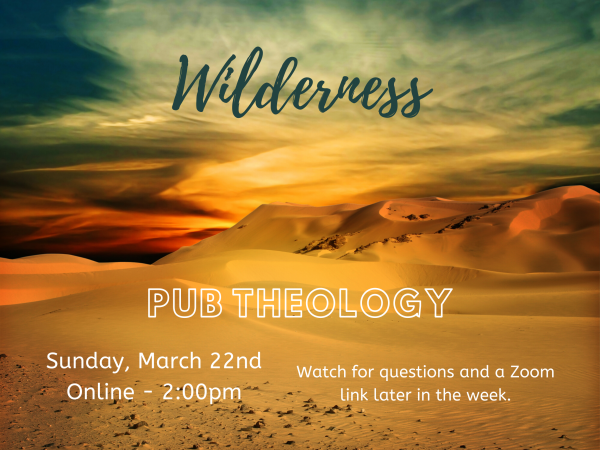 Pub Theology - Sunday, March 22nd at 2pm on Zoom